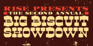 Big Biscuit Showdown, by Rise Biscuits & Donuts @ The Rickhouse | Durham | North Carolina | United States